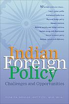 Indian foreign policy : challenges and opportunities