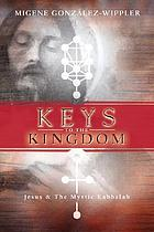 Keys to the kingdom : Jesus & the mystic Kabbalah