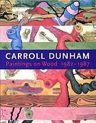 Carroll Dunham : paintings on wood, 1982-1987