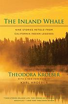 The inland whale : nine stories retold from California Indian legends