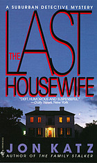The last housewife : a suburban detective mystery