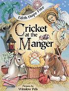 Cricket at the manger