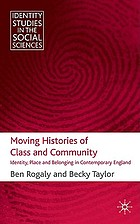 Moving histories of class and community : identity, place and belonging in contemporary England