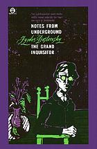 Notes from underground, and the grand inquisitor