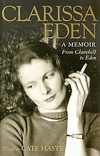 Clarissa Eden : a memoir : from Churchill to Eden