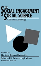 The Social engagement of social science : a Tavistock anthology The Social engagement of social science : A Tavistock anthology