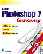 Adobe Photoshop 7.0 fast & easy