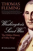 Washington's secret war : the hidden history of Valley Forge