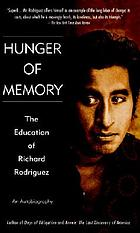 Hunger of memory : the education of Richard Rodriguez : an autobiography