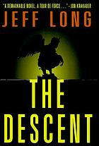 The descent : a novel