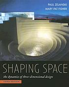 Shaping space : the dynamics of three-dimensional design