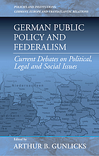 German public policy and federalism : current debates on political, legal, and social issues