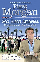 God bless America : misadventures of a big mouth Brit