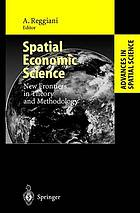 Spatial economic science : new frontiers in theory and methodology