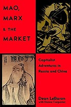 Mao, Marx, and the market : capitalist adventures in Russia and China