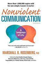 Nonviolent communication : a language of life