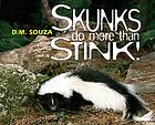 Skunks do more than stink