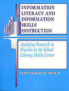 Information literacy and information skills instruction : applying research to practice in the school library media center