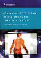 Companion encyclopedia of medicine in the twentieth century