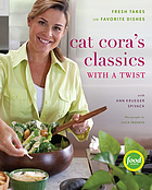 Cat Cora's classics with a twist : fresh takes on favorite dishes
