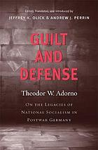 Guilt and defense : on the legacies of national socialism in postwar Germany