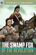 The Swamp Fox of the Revolution