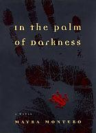 In the palm of darkness : a novel