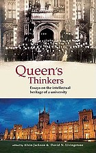 Queen's thinkers : essays on the intellectual heritage of a university