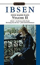 Ibsen : four major plays, vol. II