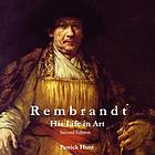 Rembrandt : his life in art