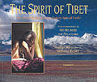 The Spirit of Tibet : the life and world of Khyentse Rinpoche, spiritual teacher