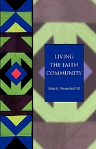 Living the faith community : the church that makes a difference