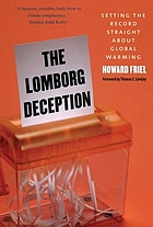 Lomborg's deception : the fraudulent case against the scientific consensus on global warming