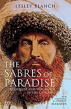 The sabres of paradise : conquest and vengeance in the Caucasus