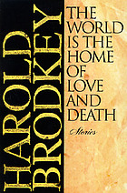 The world is the home of love and death : stories
