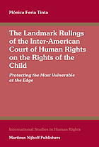 The landmark rulings of the Inter-American Court of Human Rights on the rights of the child : protecting the most vulnerable at the edge