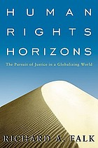 Human rights horizons the pursuit of justice in a globalizing world
