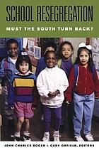 School resegregation : must the South turn back?