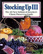 Stocking up III : the all-new edition of America's classic preserving guide