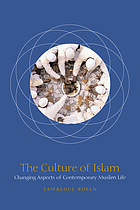 The culture of Islam : changing aspects of contemporary Muslim life