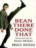 Bean there done that : the life and times of Rowan Atkinson