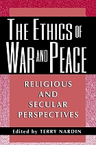 The ethics of war and peace : religious and secular perspectives