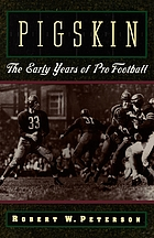 Pigskin : the early years of pro football
