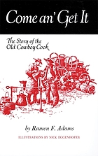Come an' get it : the story of the old cowboy cook