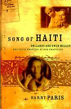 Song of Haiti : the lives of Dr. Larimer and Gwen Mellon at Albert Schweitzer Hospital of Deschapelles