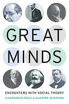 Great minds : encounters with social theory