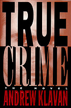 True crime : the novel