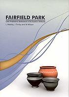 Fairfield Park, Stotfold, Bedfordshire : later prehistoric settlement in the eastern Chilterns