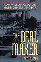 The deal maker how William C. Durant made General Motors
