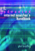 The advanced Internet searcher's handbookThe advanced internet searcher's handbook